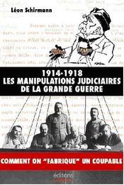 Manipulations Judicaires De La Grande Guerre (Les) - Intérieur - Format classique