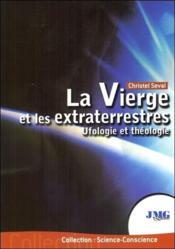 La vierge et les extraterrestres ; ufologie et théologie - Couverture - Format classique