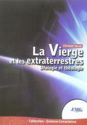La vierge et les extraterrestres ; ufologie et théologie - Intérieur - Format classique