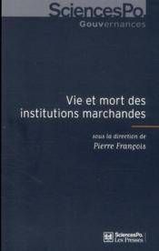 Vie et mort des institutions marchandes - Couverture - Format classique