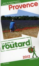 Guide Du Routard ; Provence (Edition 2012) - Couverture - Format classique