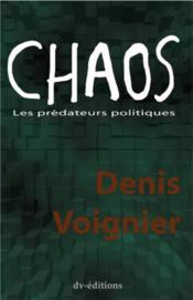 Chaos ; les prédateurs politiques - Couverture - Format classique