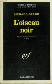L'Oiseau Noir. Collection : Serie Noire N° 1401 - Couverture - Format classique