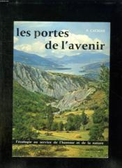 Les Portes De L Avenir. L Ecologie Au Service De L Homme Et De La Nature. - Couverture - Format classique