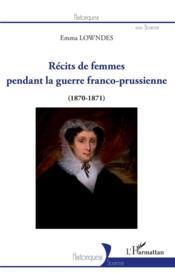Récits de femmes pendant la guerre franco-prussienne (1870-1871) - Couverture - Format classique
