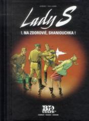 Lady S. T.1 ; na zdorovié, Shaniouchka ! - Couverture - Format classique