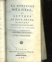 La Nouvelle Heloise Ou Lettres De Deux Amans Habitans D'Une Petite Ville Au Pied Des Alpes - Tome 3 - Couverture - Format classique