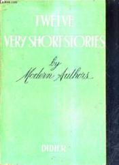 Twelve Very Short Stories By Modern Authors. - Couverture - Format classique