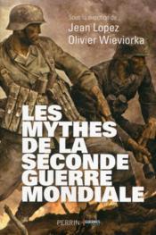 Les mythes de la Seconde Guerre mondiale - Couverture - Format classique