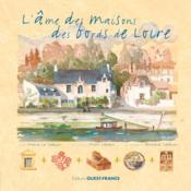 L'âme des maisons des bords de Loire - Couverture - Format classique