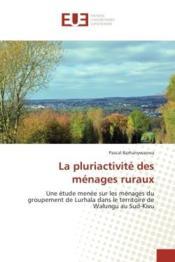 La pluriactivite des menages ruraux - une etude menee sur les menages du groupement de lurhala dans - Couverture - Format classique