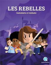 Les rebelles ; contestataires et résistantes - Couverture - Format classique