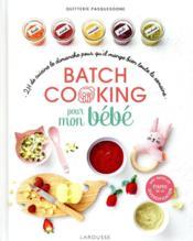 Batch cooking pour mon bébé ; 2h de cuisine pour qu'il mange bien toute la semaine - Couverture - Format classique