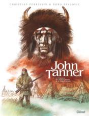 John Tanner T.2 ; le chasseur des hautes plaines de la Saskatchewan - Couverture - Format classique