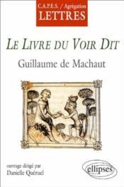 Le Livre Du Voir Dit Guillaume De Machaut Capes/Agregation Lettres - Couverture - Format classique