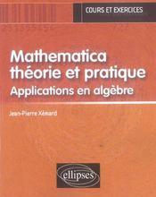 Mathematica Theorie Et Pratique Applications En Algebre Cours Et Exercices - Intérieur - Format classique