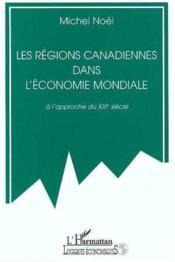 Régions canadiennes dans l'économie mondiale - Couverture - Format classique