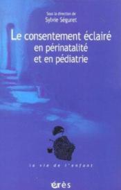 Le consentement éclairé en périnatalité et en pédiatrie - Couverture - Format classique