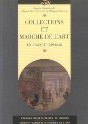 Collections et marche de l'art en france, 1789-1848 [actes du colloque, paris, inha, institut nation - Intérieur - Format classique