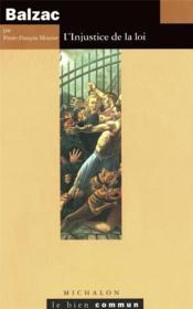 Balzac -l'injustice de la loi - Couverture - Format classique
