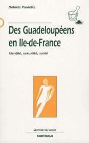 Des Guadeloupéens en Ile-de-France ; identité, sexualité, santé - Couverture - Format classique