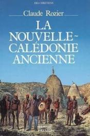 La Nouvelle-Caledonie Ancienne - Couverture - Format classique