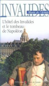 Guide Invalides Musee De L'Armee L'Hotel Des Invalides Et Le Tombeau De Napoleon - Couverture - Format classique