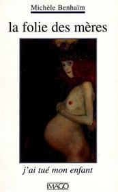 La folie des mères ; j'ai tué mon enfant - Intérieur - Format classique