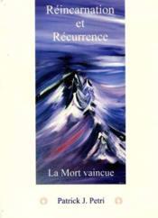 Reincarnation Et Recurrence Tome 1 2eme Edition - Couverture - Format classique