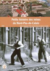 Petite histoire des mines du Nord-Pas de Calais - Couverture - Format classique
