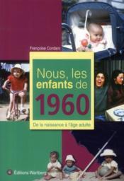 Nous, Les Enfants De 1960 - Couverture - Format classique