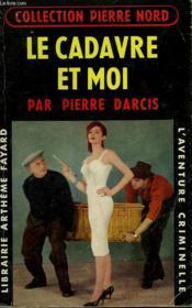 Le Cadavre Et Moi. Collection L'Aventure Criminelle N° 72. - Couverture - Format classique