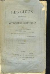 Les Cieux Reponses Aux Astronomes Sceptiques. - Couverture - Format classique