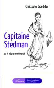 Capitaine Stedman ou le négrier sentimental - Couverture - Format classique