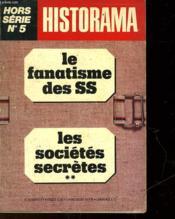 Historama - Hors Serie - N°5 - Le Fanatisme Des Ss - Les Societes Secretes - Couverture - Format classique