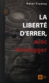 La liberté d'errer avec Heidegger - Couverture - Format classique