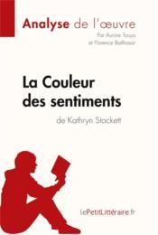 La couleur des sentiments, de Kathryn Stockett ; analyse complète de l'oeuvre et résumé - Couverture - Format classique