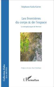 Frontières du corps et de l'espace ; la métaphysique de Newton - Couverture - Format classique