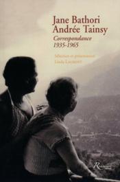 Jane Bathori , Andrée Tainsy ; correspondance ; 1935-1965 - Couverture - Format classique