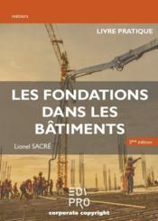 Les fondations dans les bâtiments ; livre pratique (2e édition) - Couverture - Format classique