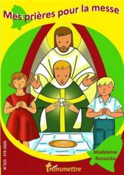 Revue Transmettre N.223 ; été 2020 ; mes prières pour la messe - Couverture - Format classique