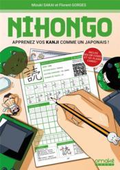 Nihongo : apprenez vos kanji comme un Japonais - Couverture - Format classique