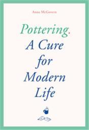 Pottering a cure for modern life - Couverture - Format classique