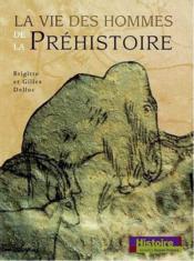 La vie des hommes de la prehistoire - Couverture - Format classique