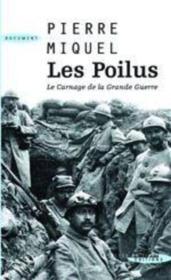 Les poilus ; le carnage de la grande guerre - Couverture - Format classique