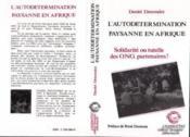 Autodetermination Paysanne En Afrique. Solidarite Ou - Couverture - Format classique