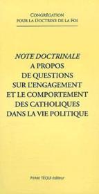 Note Doctrinale A Propos De Questions Sur L'Engagement Et Le Comportement Des Catholiques Dans La Vi - Couverture - Format classique