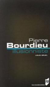 Pierre bourdieu, illusionniste - Couverture - Format classique