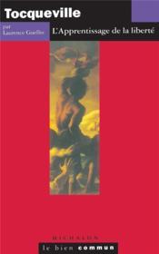 Tocqueville -apprentissage lib - Couverture - Format classique