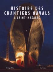 Histoire des chantiers navals a saint nazaire - Couverture - Format classique